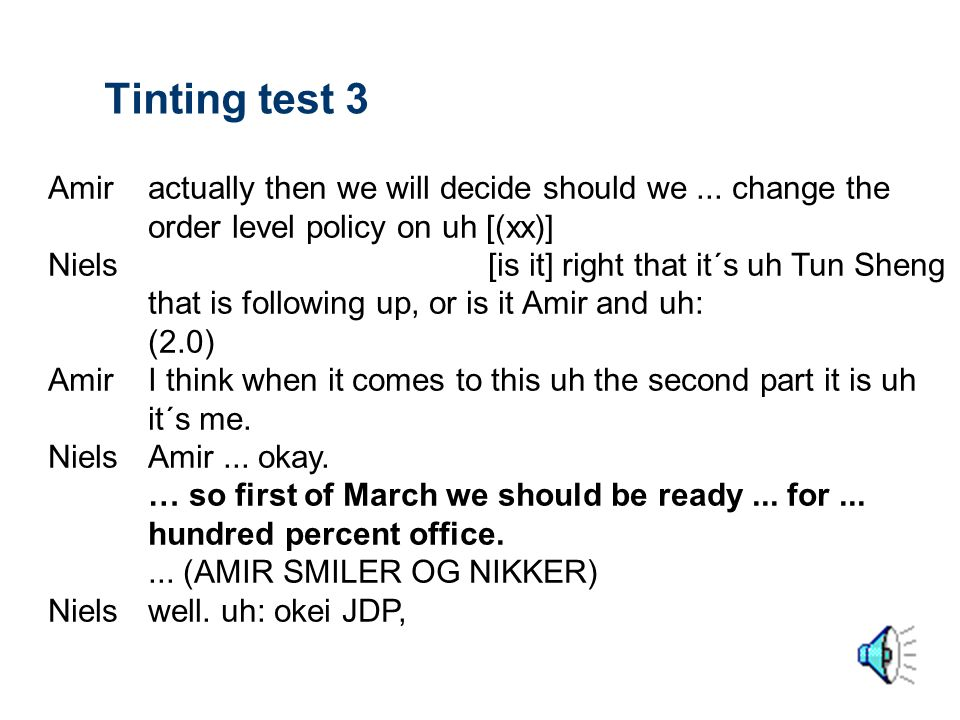 Tinting test 3 Amir actually then we will decide should we ... change the order level policy on uh [(xx)]